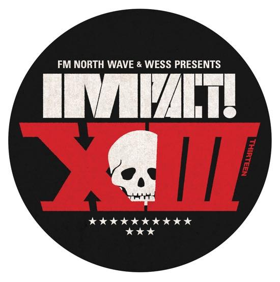 FM NORTH WAVE & WESS PRESENTS IMPACT! XIII supported byアルキタ