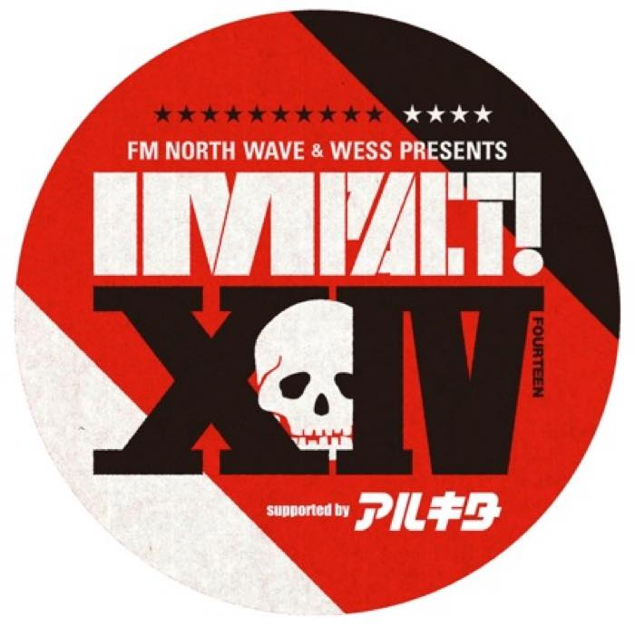 FM NORTH WAVE & WESS PRESENTS IMPACT!XIV supported by アルキタ