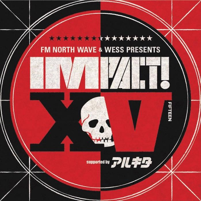 FM NORTH WAVE & WESS PRESENTS IMPACT!XV supported by アルキタ