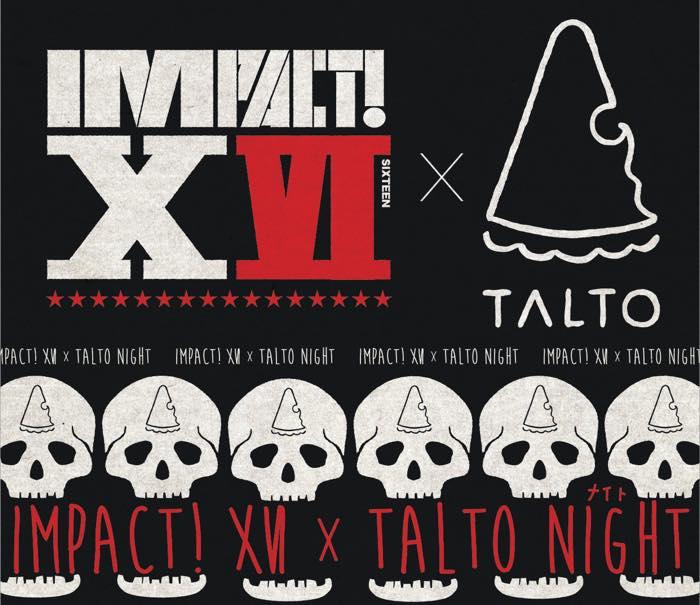 IMPACT! XVI ×TALTOナイト