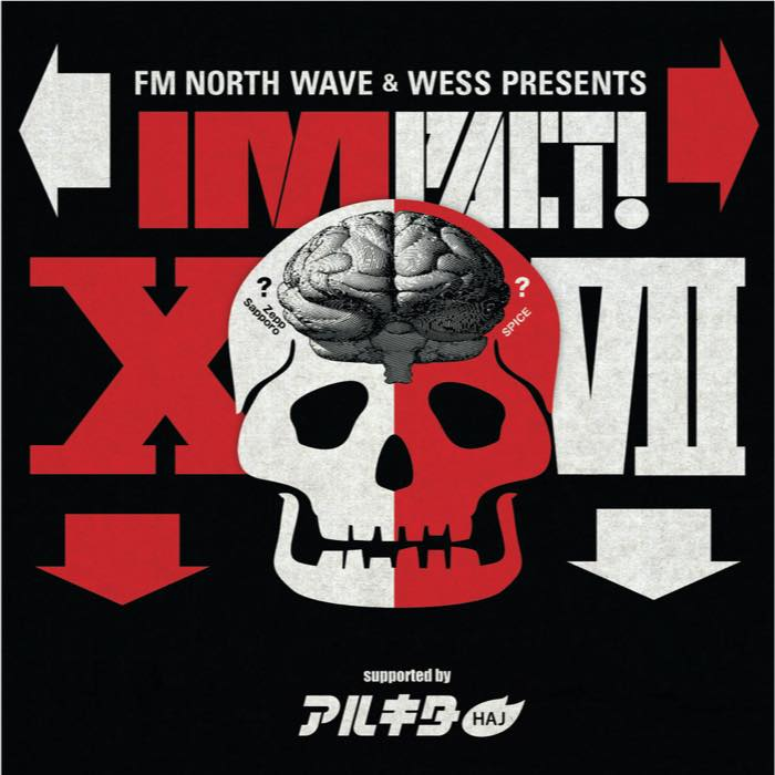 FM NORTH WAVE &WESS presents IMPACT! XVII supported by アルキタ